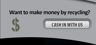 Want to make money by recycling? - Cash in with us